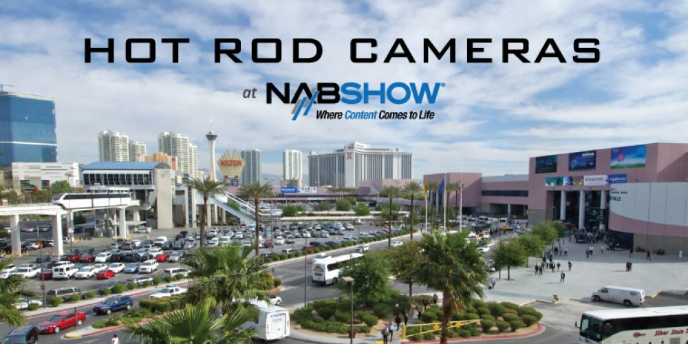Hot Rod Cameras at NAB